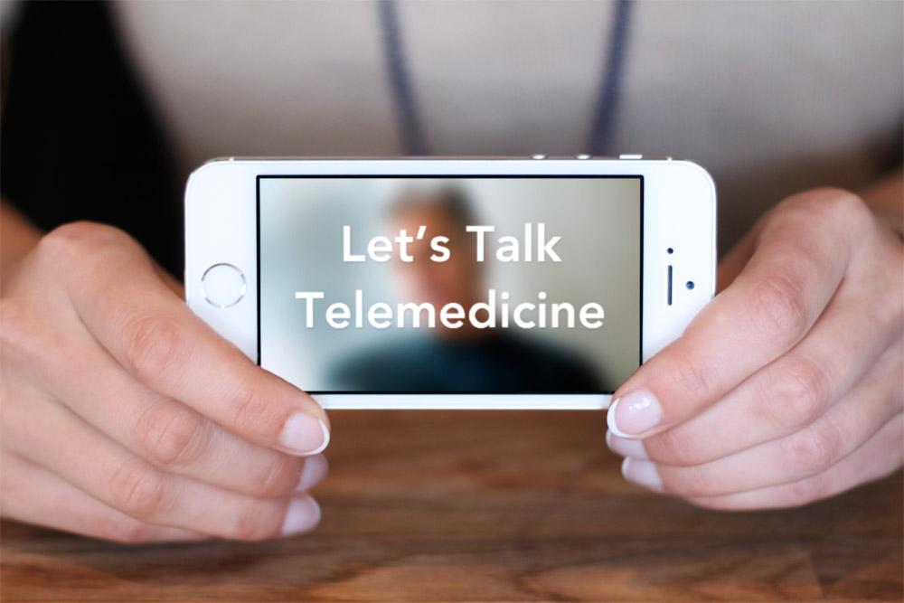 Let's talk telemedicine